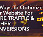 18 Ways To Optimize Your Website For More Traffic and Higher Conversions