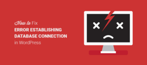 How to fix the error establishing the database connection in WordPress