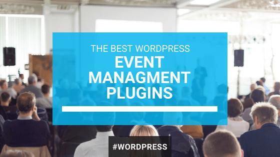 5 Best WordPress Plugins for Event Management